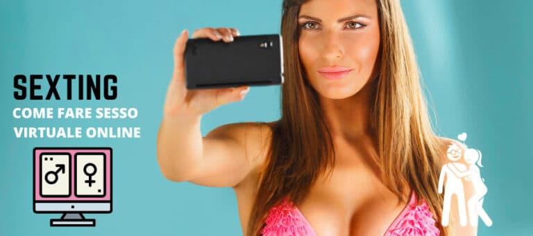 Il sexting e come fare sesso virtuale online