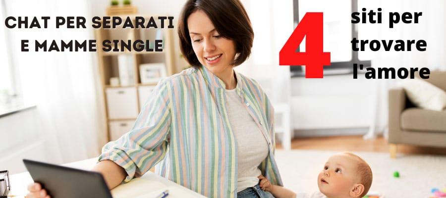 Chat per Separati e Mamme single: 4 siti per ritrovare l'amore